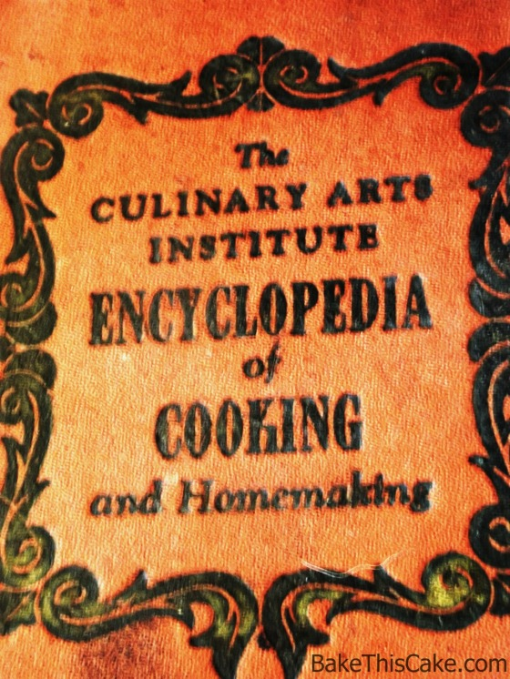 Culinary Arts Institute Encyclopedia of Cooking BakeThisCake