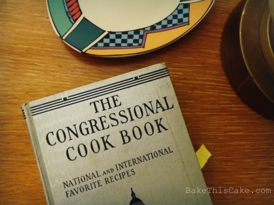 Congressional Cook Book Bake This Cake