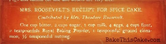 Mrs. Roosevelt's Recipe for Spice Cake from book bakethiscake