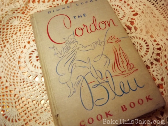 Cordon Bleu Cook Book by Dione Lucas 1947 1951 BakeThisCake