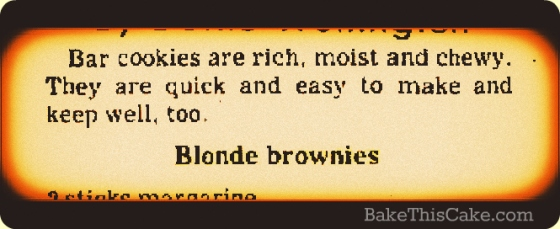 Blonde Brownies Newspaper Recipe Headline Bake This Cake