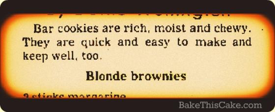 Blonde Brownies Newspaper Recipe Headline Bake This Cake