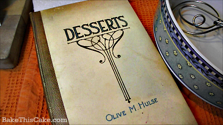 Desserts book cover of Olive M. Hulse 1912 by bake this cake