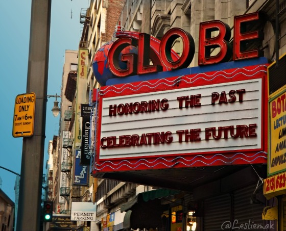 Globe Theatre Sign Honoring The Past DTLA Los Angeles by BakeThisCake
