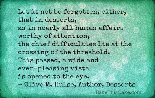 Olive M Hulse Quote crossing the threshold with desserts card by bake this cake